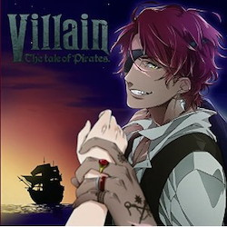 Villain -the tale of pirates-(CV:早川凜太)