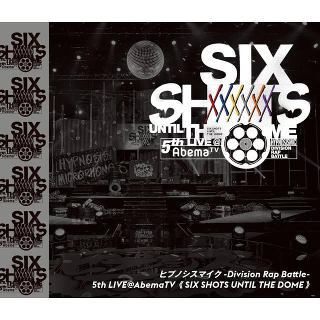 ヒプノシスマイク -Division Rap Battle- 5th LIVE@AbemaTV《SIX SHOTS UNTIL THE DOME》Blu-ray